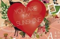 甜蜜宣言︰You Are My Sunshine